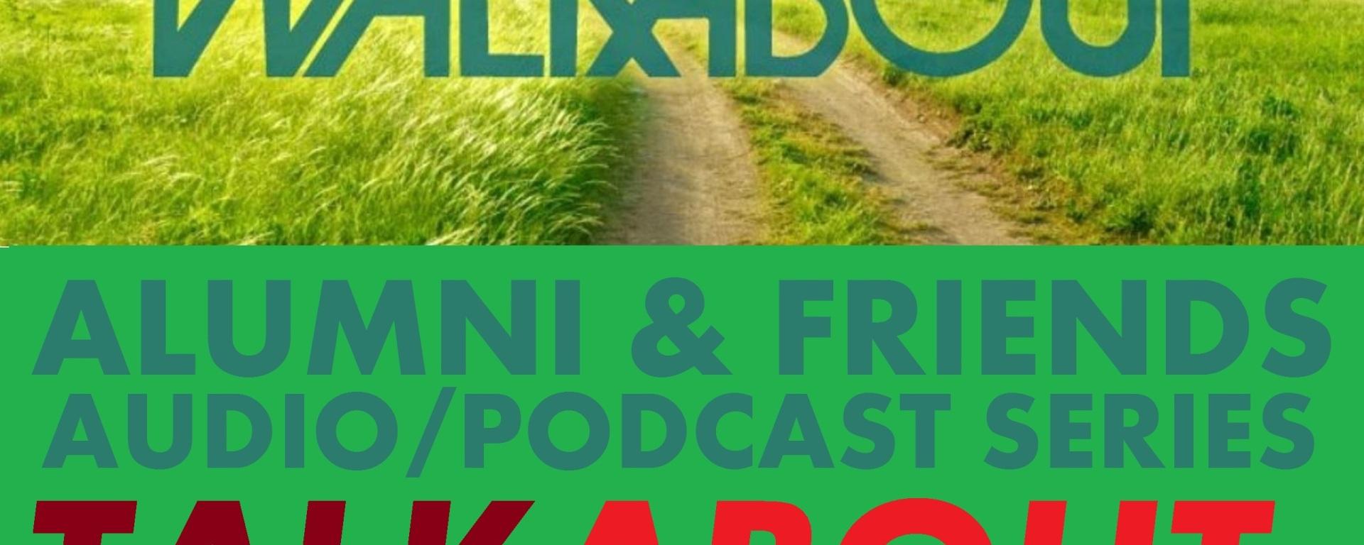 TALKABOUT - Audio-Podcast Series - Walkabout Alumni Association - WAA